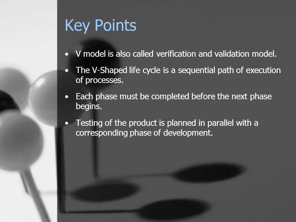 V model is also called verification and validation model.