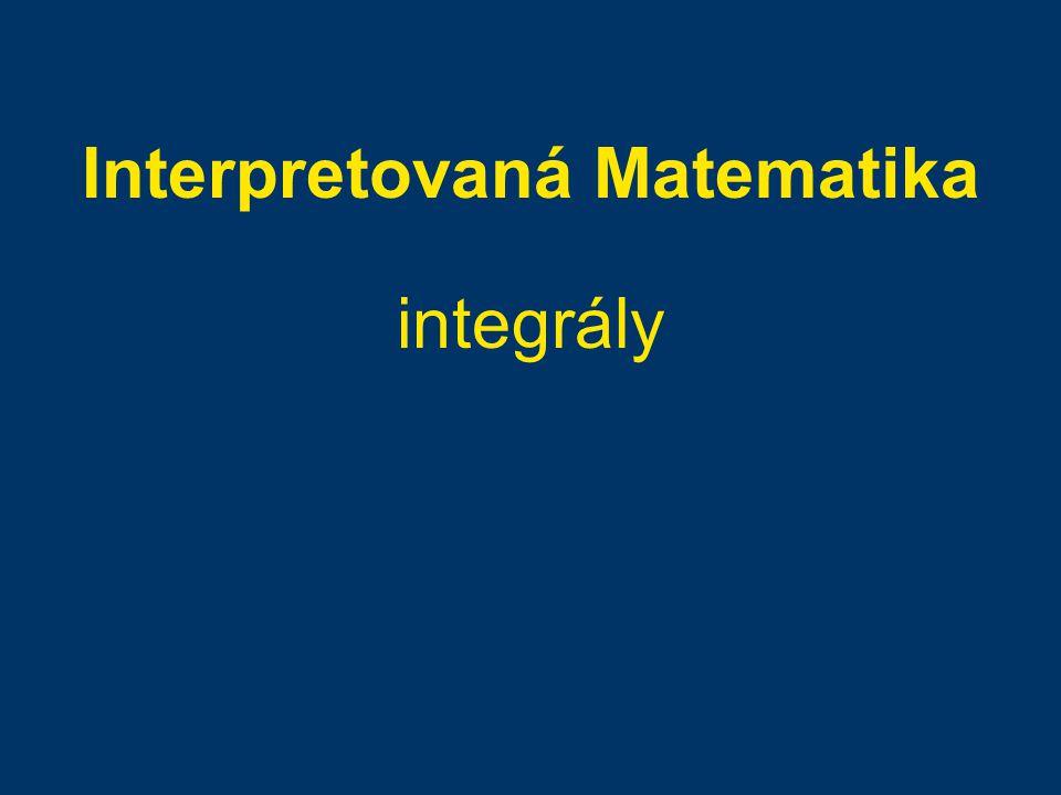 Interpretovaná Matematika integrály