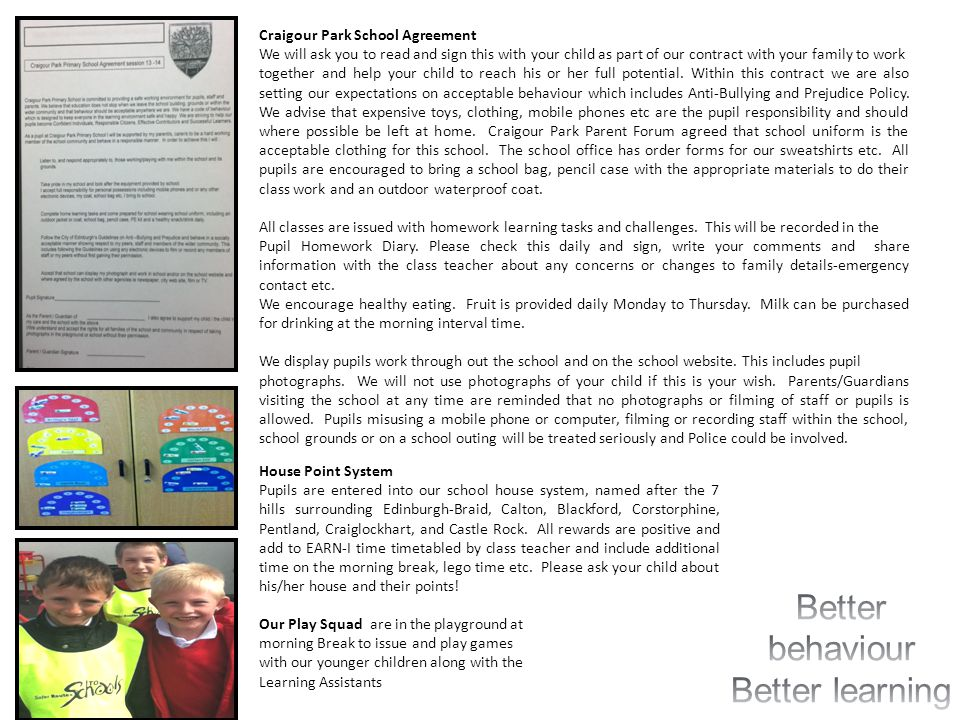 Craigour Park School Agreement We will ask you to read and sign this with your child as part of our contract with your family to work together and help your child to reach his or her full potential.