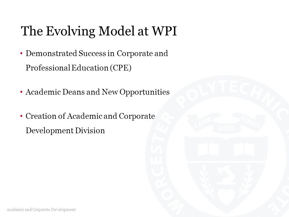 Corporate Engagement Expectations Academic and Corporate Development Higher levels of service Access to multiple points of contact Proactive assistance in connecting with faculty, students and university resources A coordinated approach to interaction