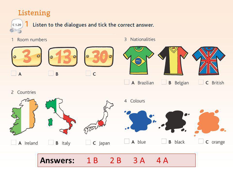 Answers: 1 B 2 B 3 A 4 A C 1.20