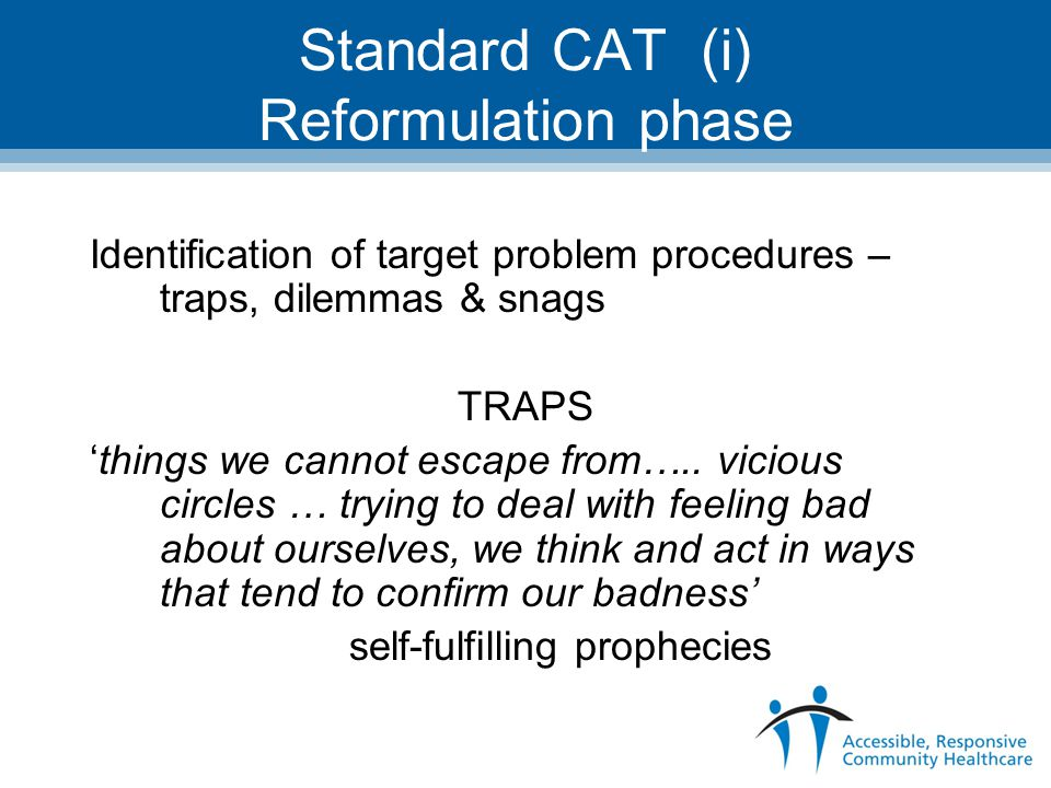 Standard CAT (ii) Reformulation phase DILEMMAS 'False choices and narrow options ….