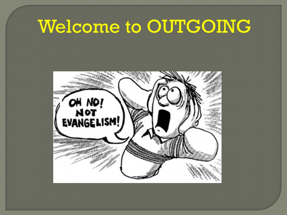 Welcome to OUTGOING