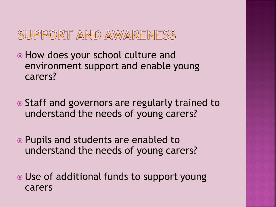  How does your school culture and environment support and enable young carers.