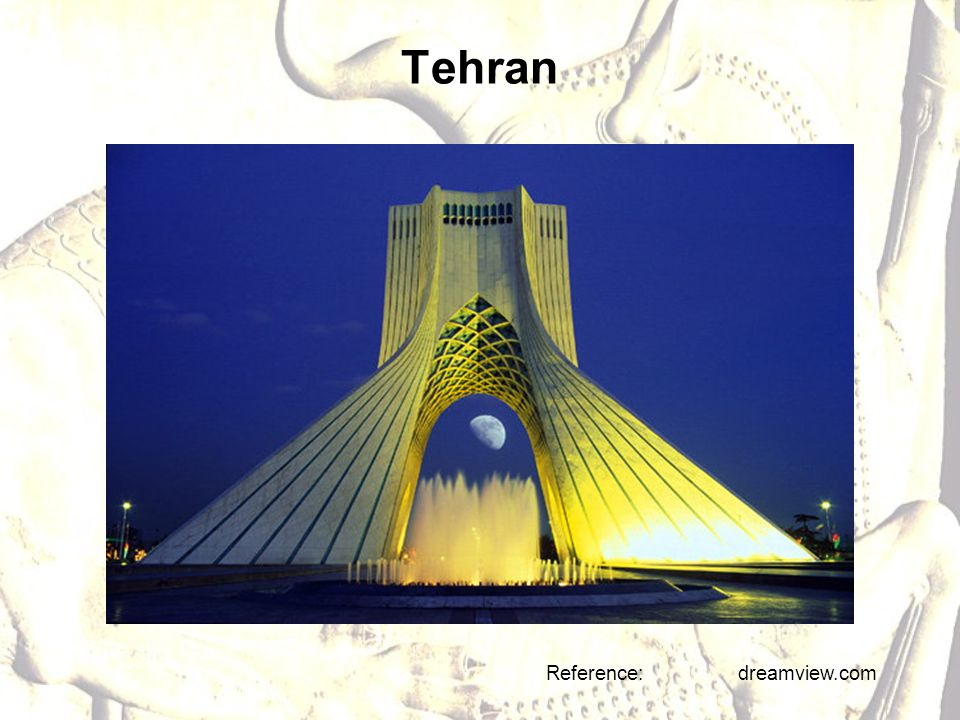 Tehran Reference: dreamview.com