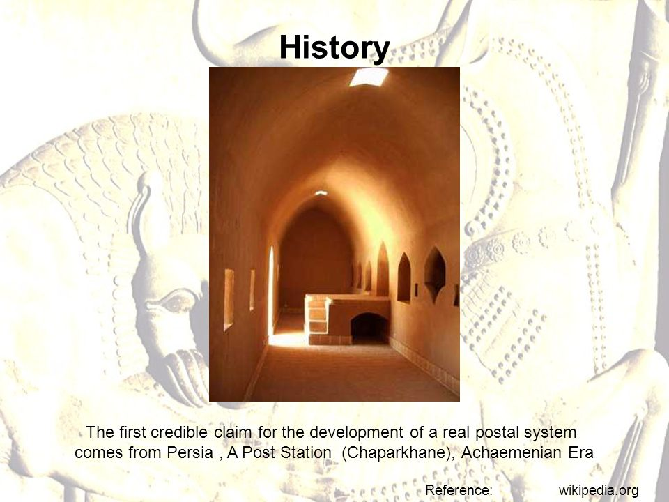 History The first credible claim for the development of a real postal system comes from Persia, A Post Station (Chaparkhane), Achaemenian Era Reference: wikipedia.org