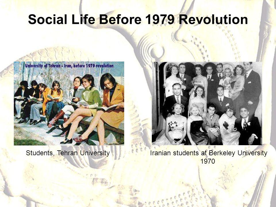 Social Life Before 1979 Revolution Students, Tehran University Iranian students at Berkeley University 1970