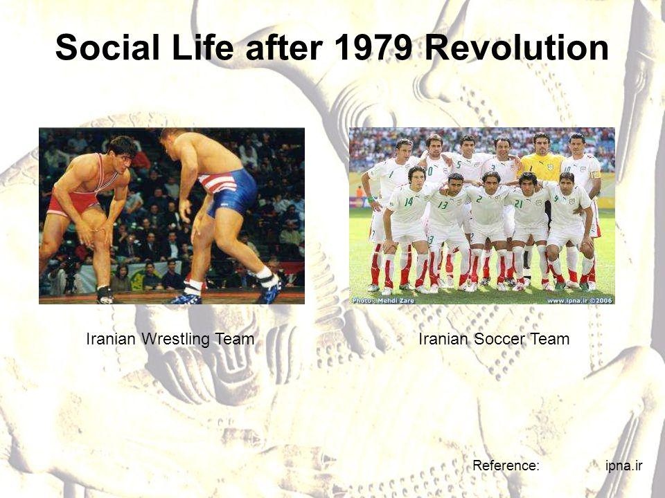 Social Life after 1979 Revolution Iranian Wrestling TeamIranian Soccer Team Reference: ipna.ir