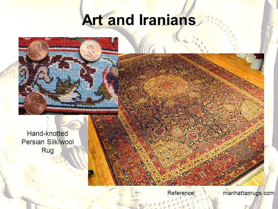 Art and Iranians Reference: manhattanrugs.com Hand-knotted Persian Silk/wool Rug