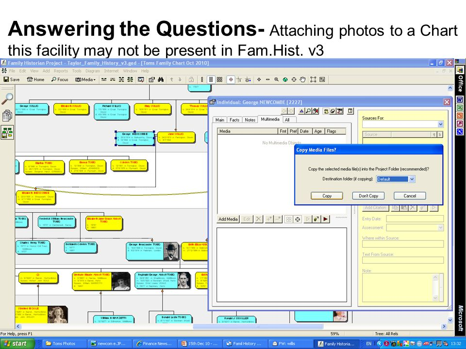 13 th Dec 2010 Answering the Questions- Attaching photos to a Chart this facility may not be present in Fam.Hist. v3