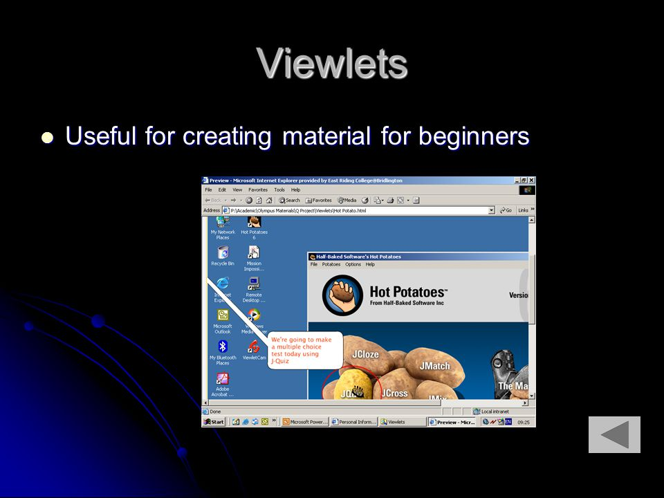 Viewlets Useful for creating material for beginners Useful for creating material for beginners