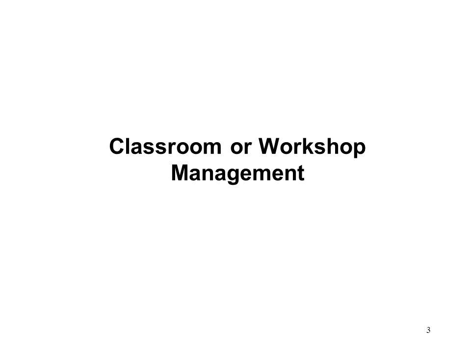 3 Classroom or Workshop Management