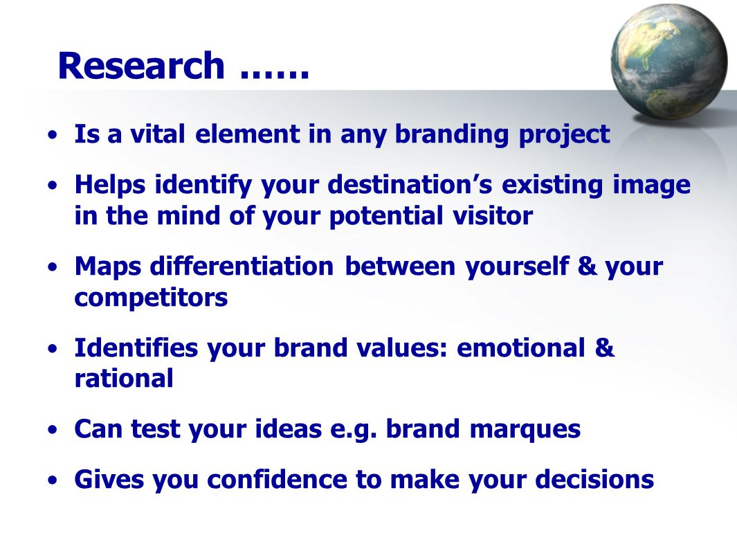 Research will NOT ….Answer all your questions. Make your decisions for you.