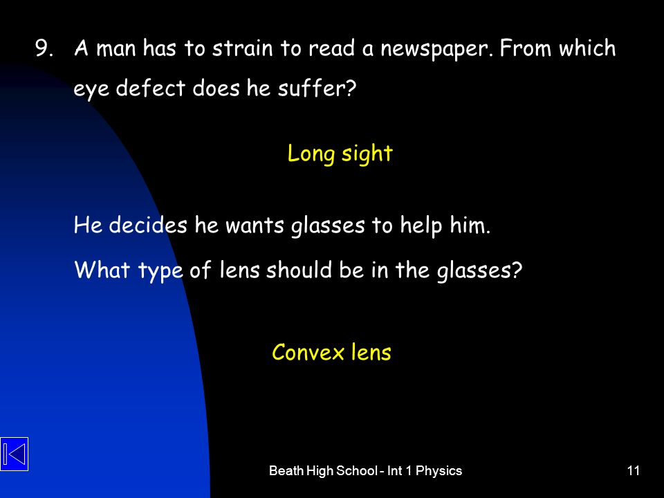 Beath High School - Int 1 Physics11 9.A man has to strain to read a newspaper.