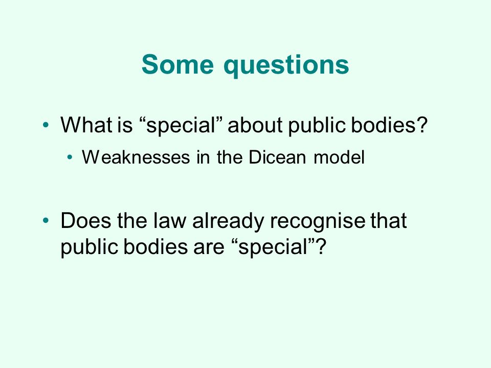 Some questions What is special about public bodies.