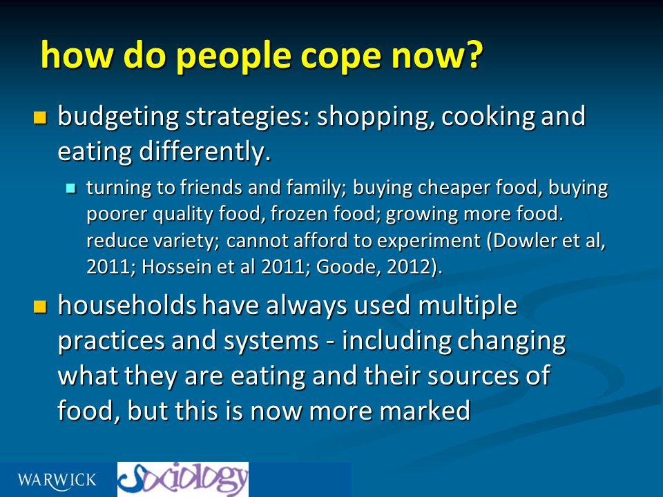 how do people cope now. budgeting strategies: shopping, cooking and eating differently.