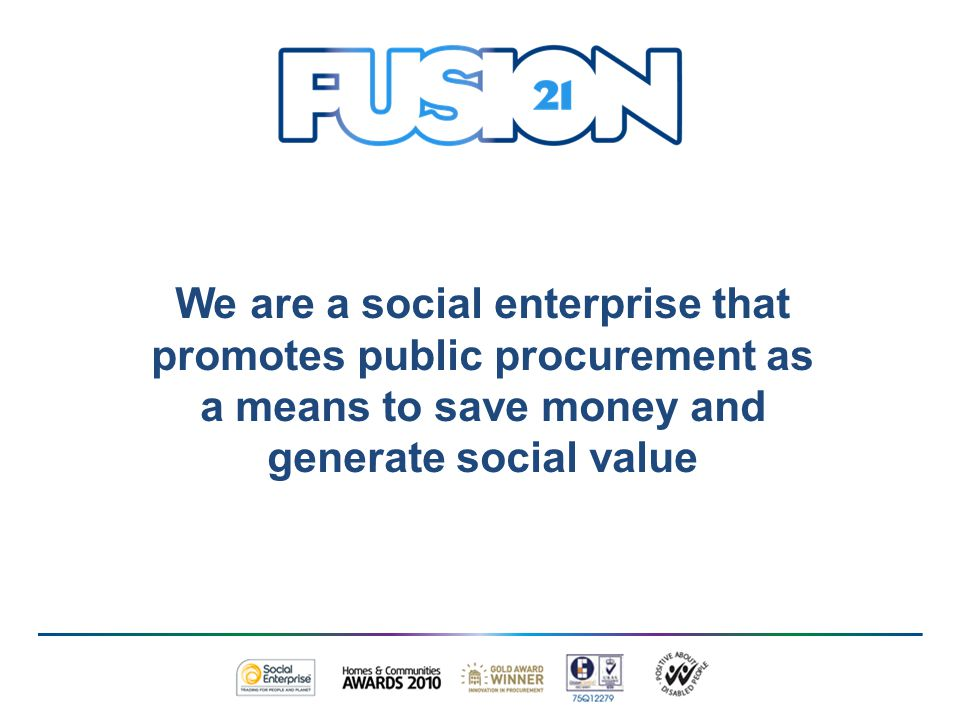We are a social enterprise that promotes public procurement as a means to save money and generate social value