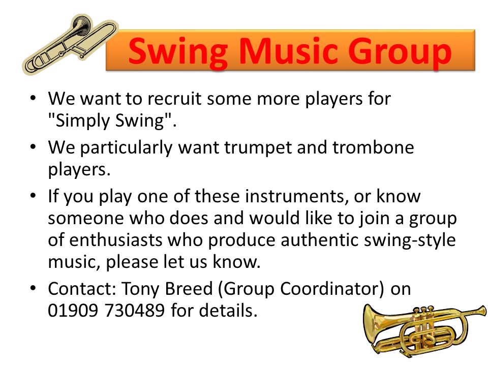 Swing Music Group We want to recruit some more players for Simply Swing .