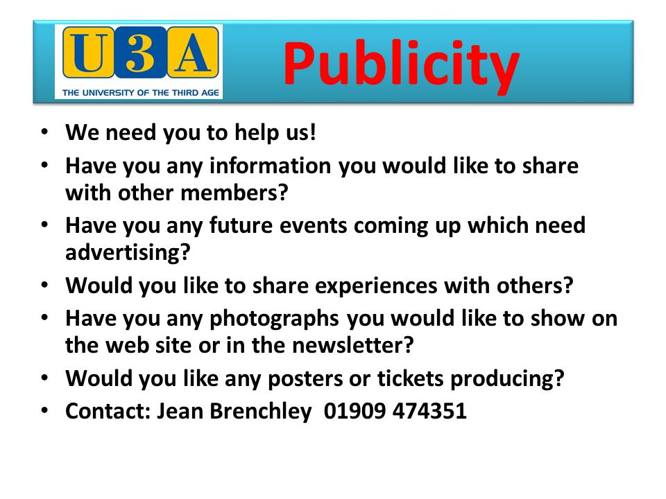 Publicity We need you to help us.