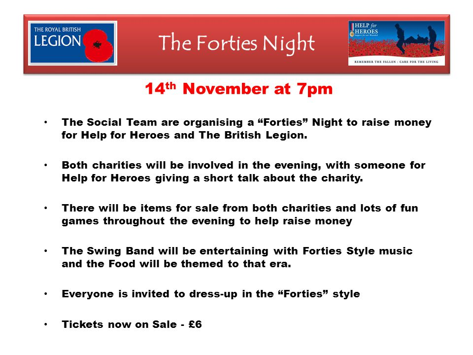The Forties Night 14 th November at 7pm The Social Team are organising a Forties Night to raise money for Help for Heroes and The British Legion.
