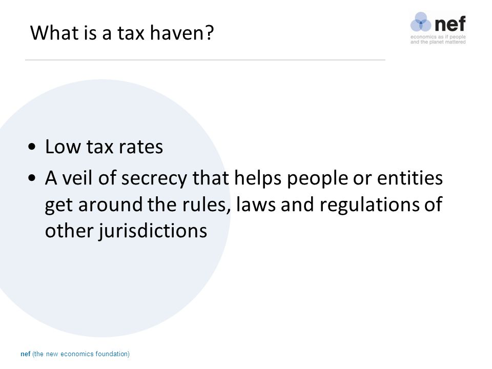 nef (the new economics foundation) What is a tax haven.