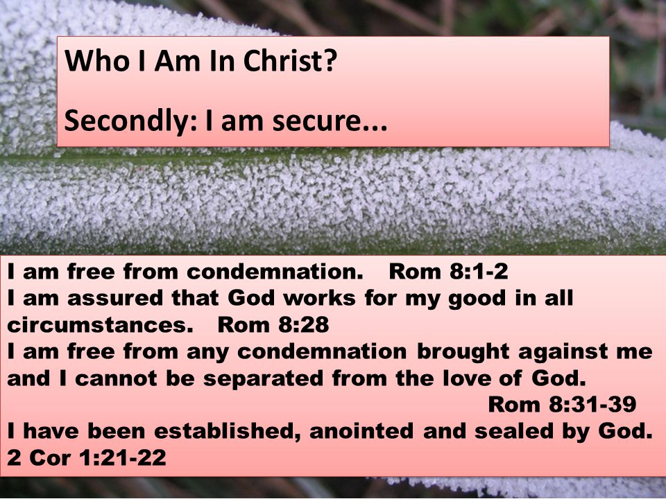 I am hidden with Christ in God.