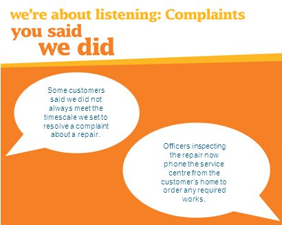 Some customers said we did not always meet the timescale we set to resolve a complaint about a repair.