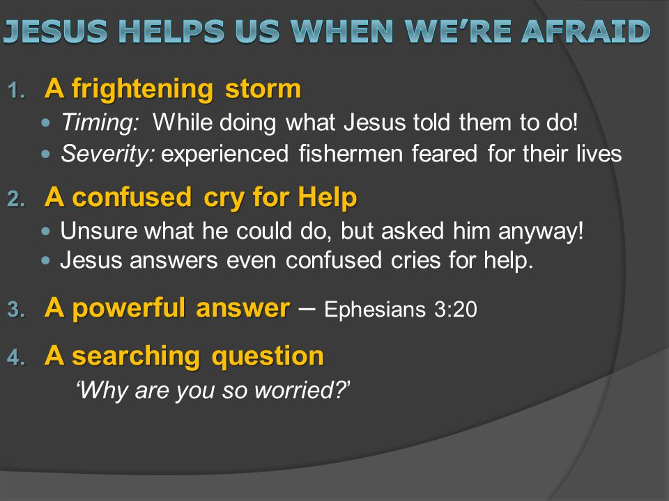 1. A frightening storm Timing: While doing what Jesus told them to do.