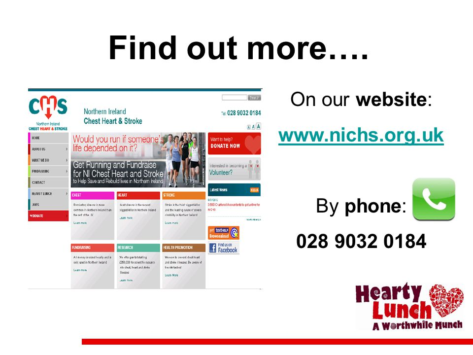 Find out more…. On our website: www.nichs.org.uk By phone: 028 9032 0184