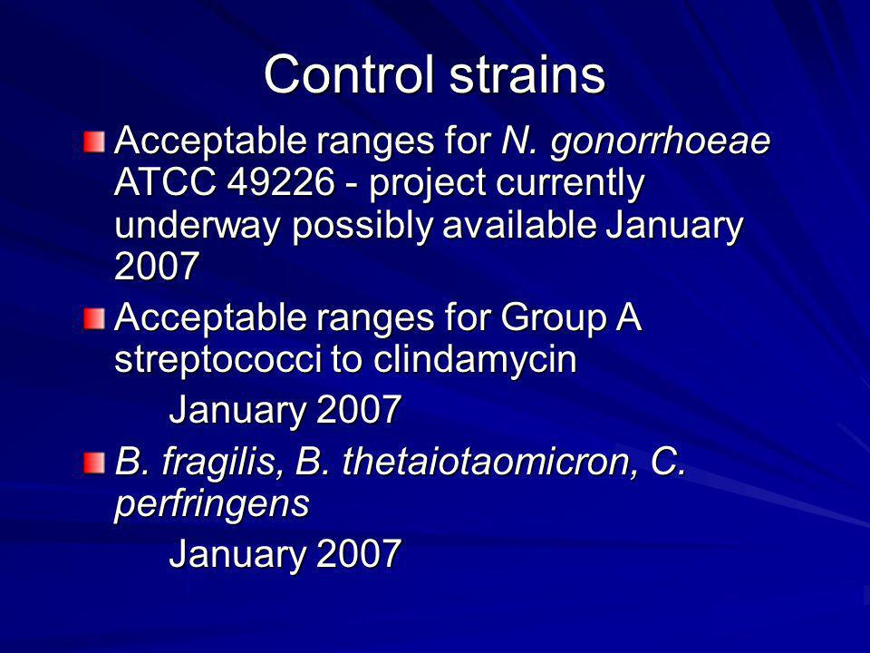 Control strains Acceptable ranges for N.