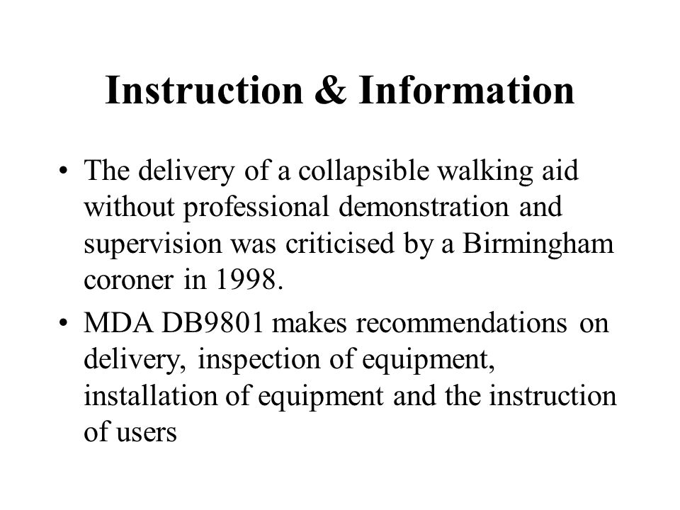 Instruction & Information The delivery of a collapsible walking aid without professional demonstration and supervision was criticised by a Birmingham