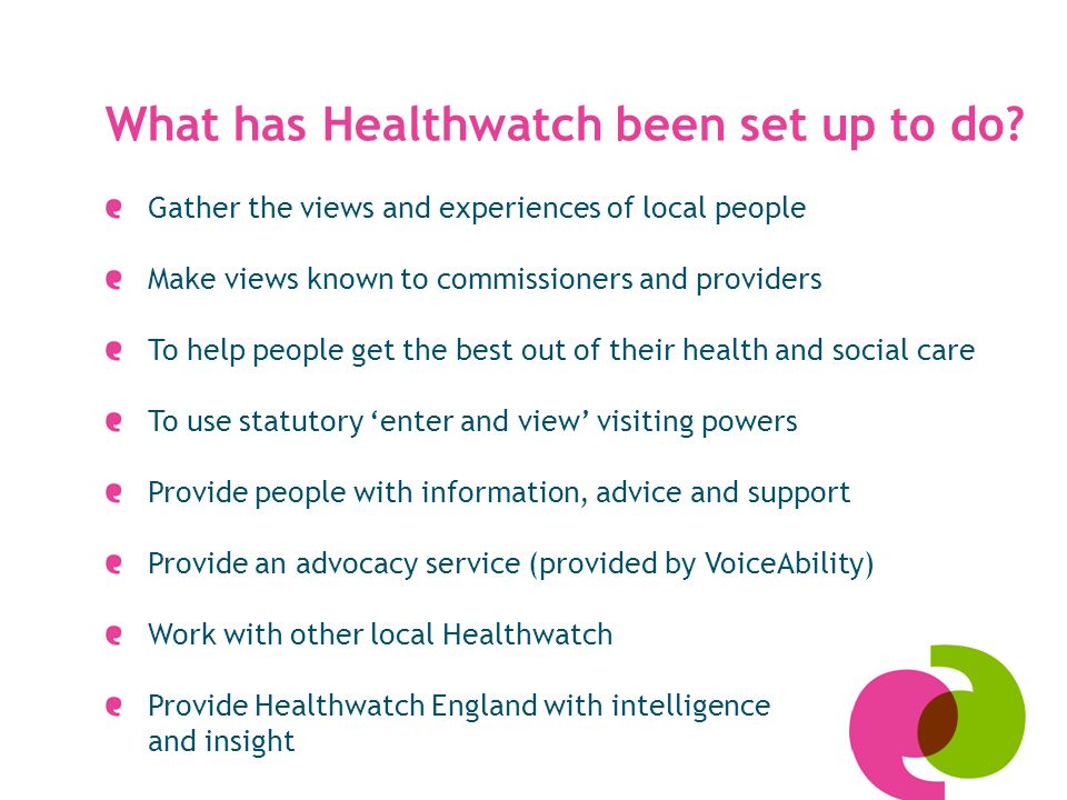 What has Healthwatch been set up to do.