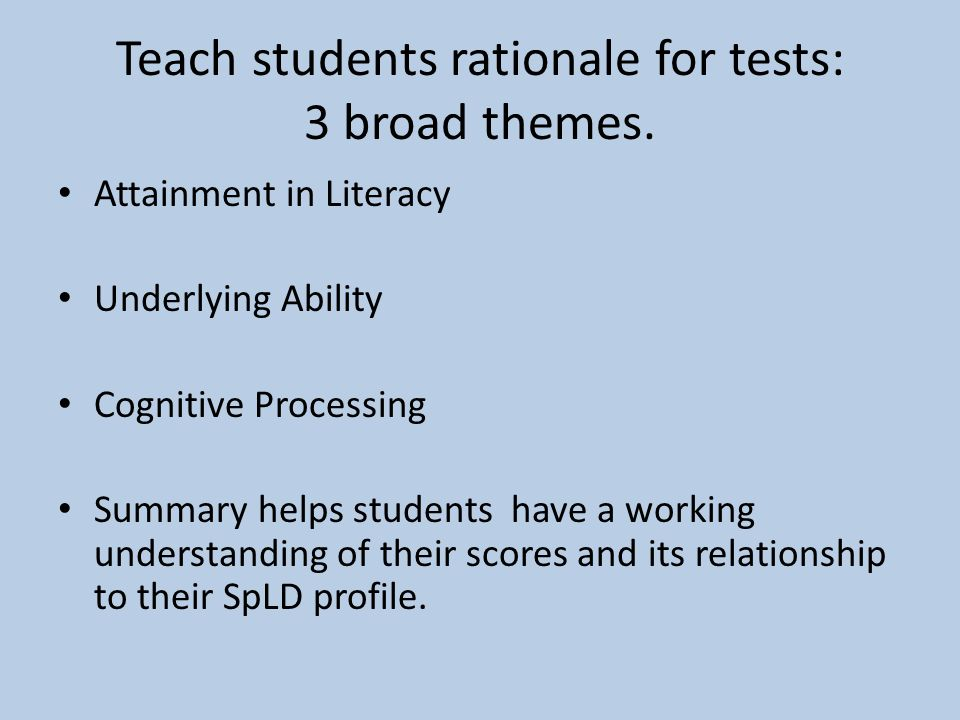 Teach students rationale for tests: 3 broad themes.
