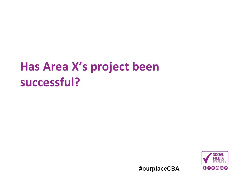 #ourplaceCBA Has Area X's project been successful?