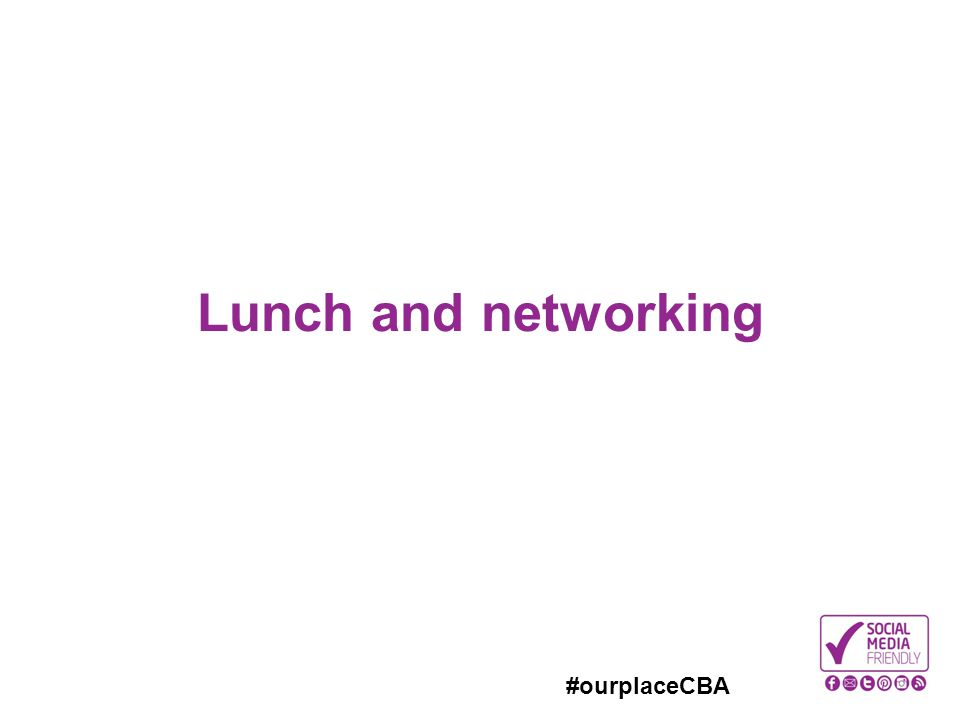 #ourplaceCBA Lunch and networking