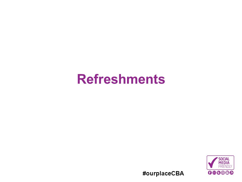 #ourplaceCBA Refreshments