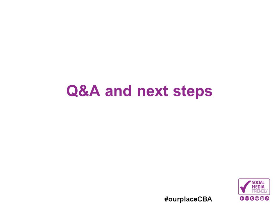 #ourplaceCBA Q&A and next steps