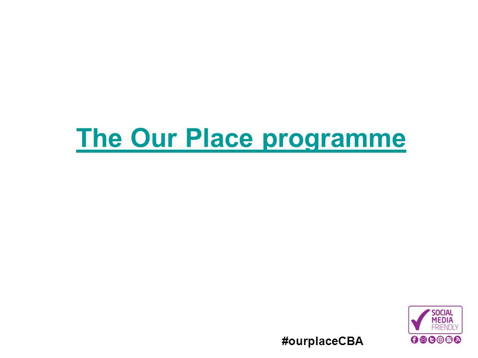 #ourplaceCBA The Our Place programme