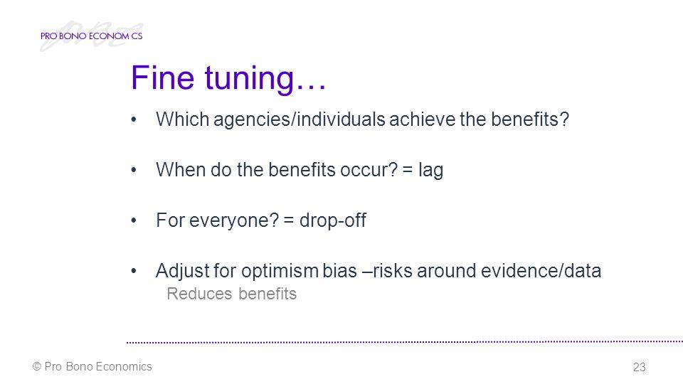 23 © Pro Bono Economics Fine tuning… Which agencies/individuals achieve the benefits.