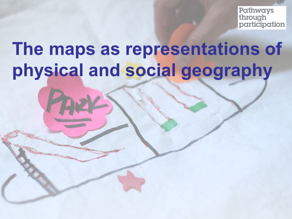 The maps as representations of physical and social geography