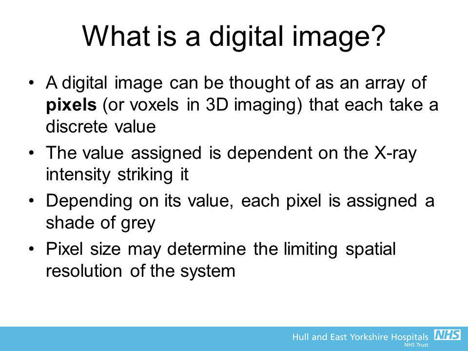 What is a digital image? A digital image can be thought of as an array of pixels (or voxels in 3D imaging) that each take a discrete value The value a