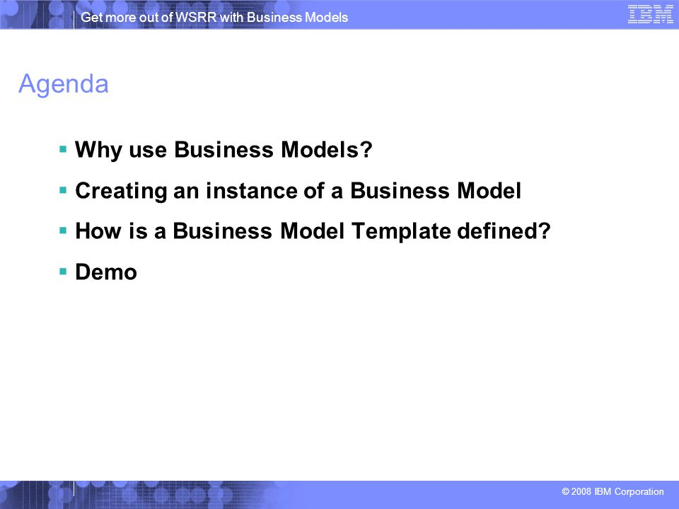 Get more out of WSRR with Business Models © 2008 IBM Corporation Demo