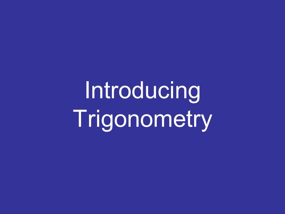 Introducing Trigonometry