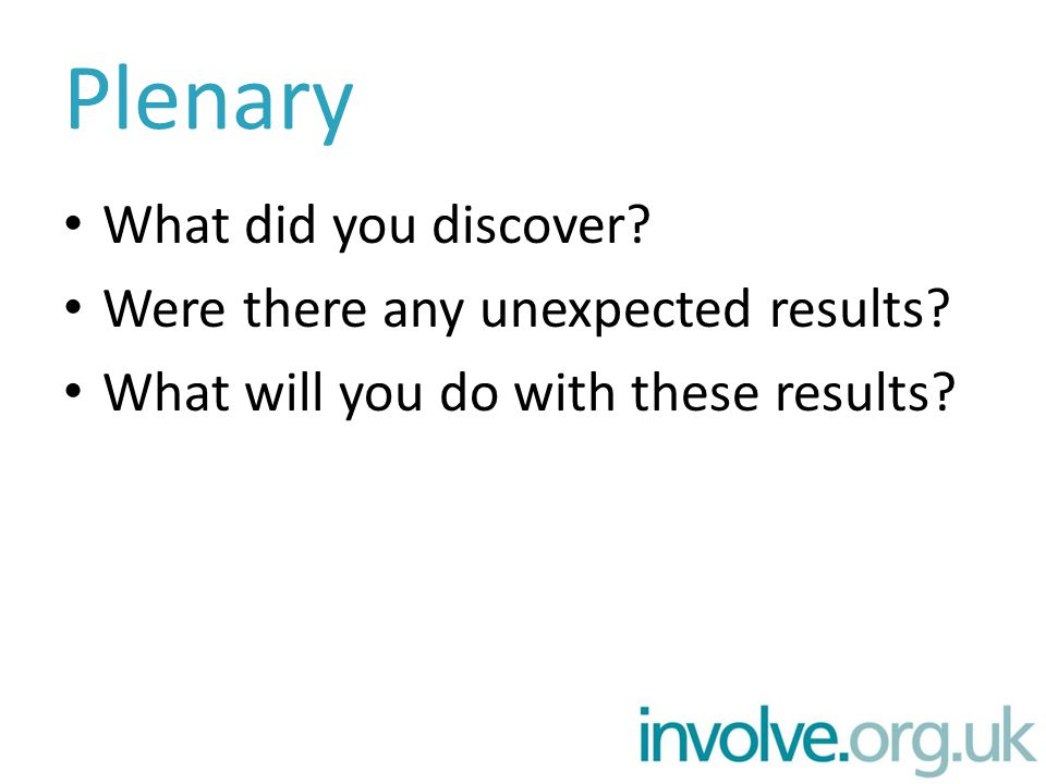 Plenary What did you discover. Were there any unexpected results.