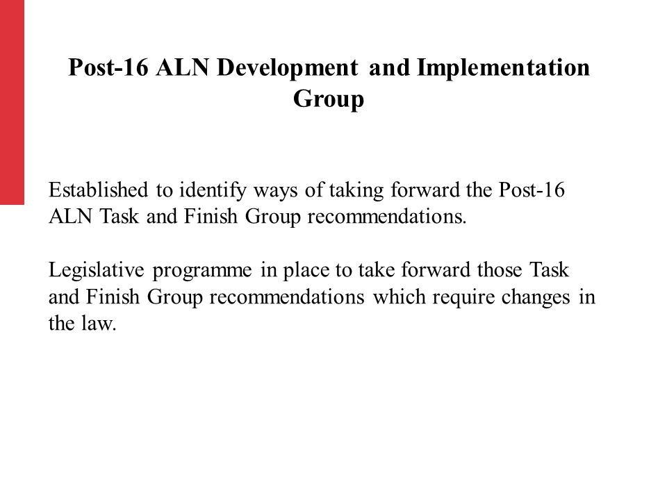 Established to identify ways of taking forward the Post-16 ALN Task and Finish Group recommendations.