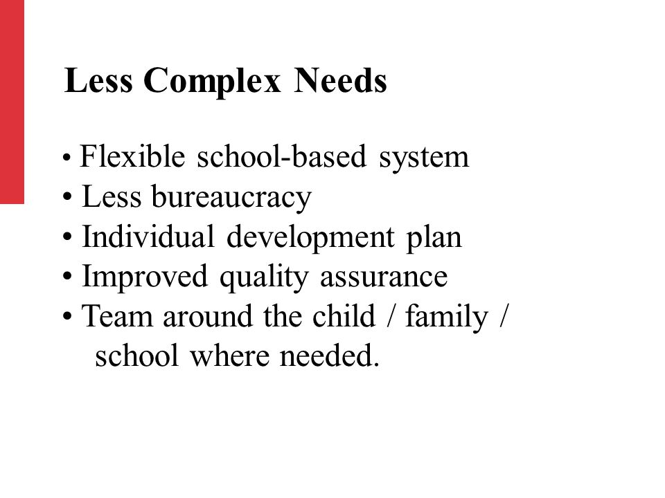 Single plan for child / young person Common format Person centred planning Involvement of learner & parents Key-working where needed Flexible processes & IT system Individual Development Plans
