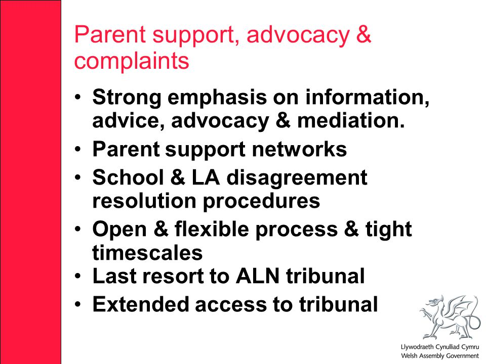 Parent support, advocacy & complaints Strong emphasis on information, advice, advocacy & mediation.