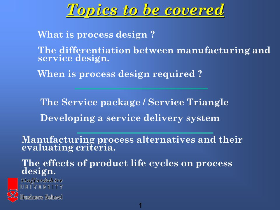 What is process design . The differentiation between manufacturing and service design.