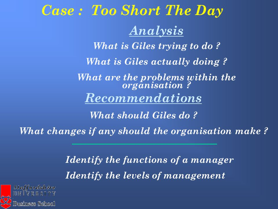 Case : Too Short The Day Analysis What is Giles trying to do .