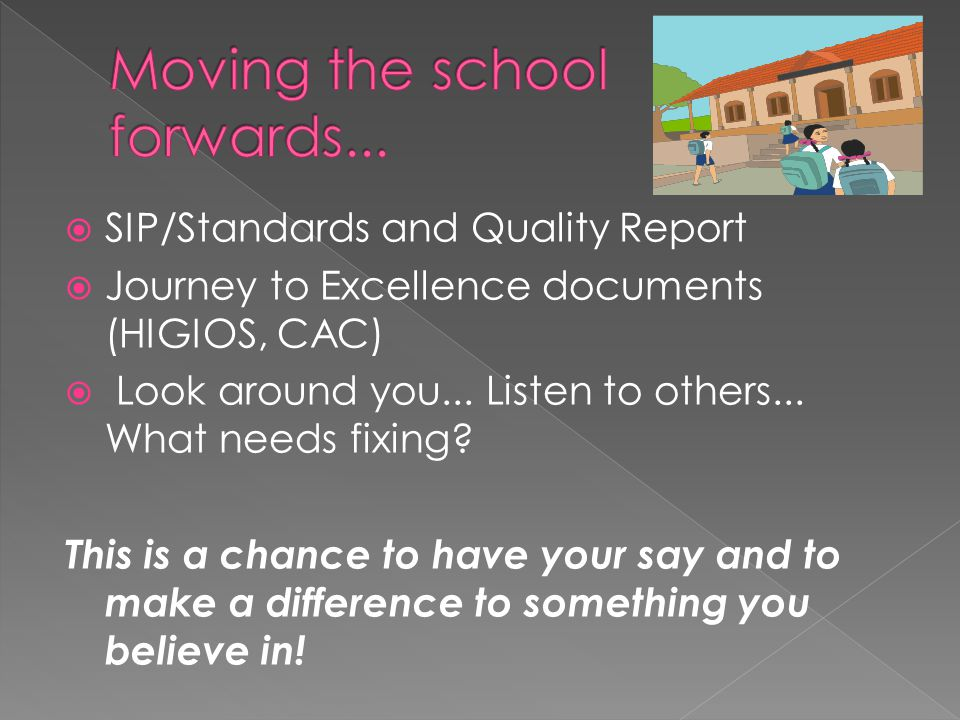  SIP/Standards and Quality Report  Journey to Excellence documents (HIGIOS, CAC)  Look around you...